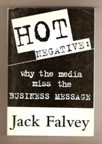 Hot Negative: Why the Media Miss the Business Message